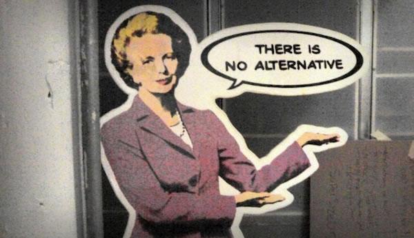 Thatcher – no alternative