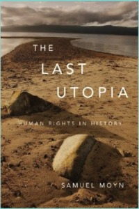 The Last Utopia. Human Rights in History